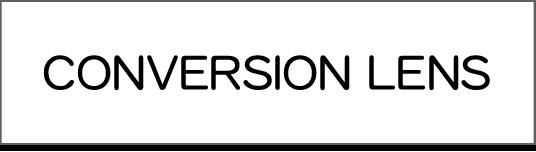 Conversion Lens